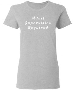 Private: Adult Supervision Required Women's T-Shirt