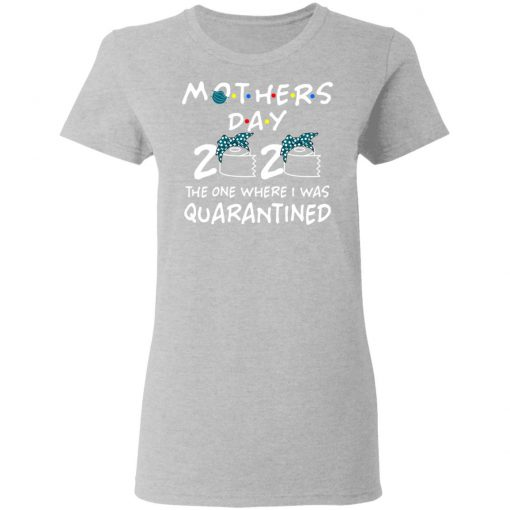Private: Mothers 2020 The One Where They Were Quarantined Women's T-Shirt