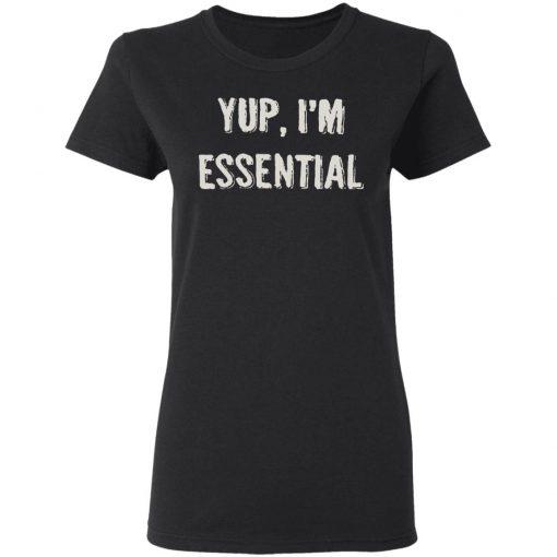Private: Yup I'm Essential Women's T-Shirt