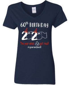 Private: 60th Birthday 2020 The Year When Shit Got Real Quarantined Women's V-Neck T-Shirt
