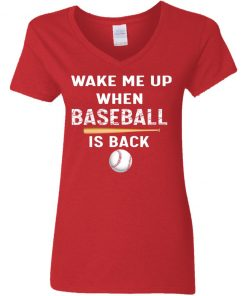 Private: GydiaGarden Wake Me Up When Baseball is Back Women's V-Neck T-Shirt
