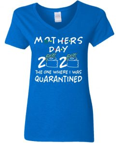 Private: Mothers 2020 The One Where They Were Quarantined Women's V-Neck T-Shirt