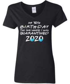 Private: My 10th The One Where They were Quarantined Class of 2020 Quarantine Women's V-Neck T-Shirt