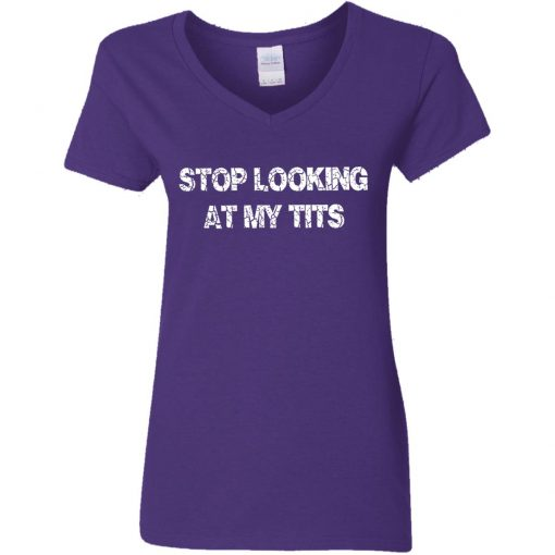 Private: Stop Looking At My Tits Women's V-Neck T-Shirt