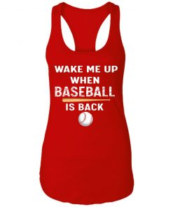 Private: GydiaGarden Wake Me Up When Baseball is Back Racerback Tank