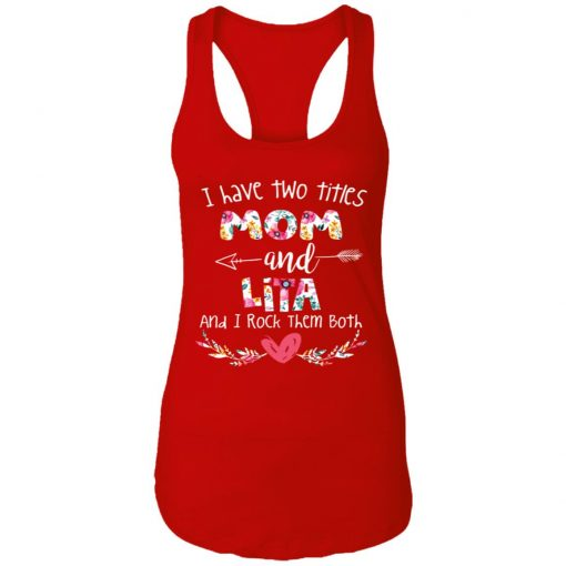 Private: I Have Two Titles Mom And LITA Racerback Tank
