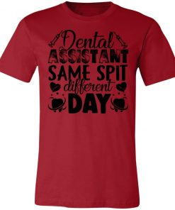 Private: Dental Assistant – Funny Same Spit Different Day Unisex Jersey Tee