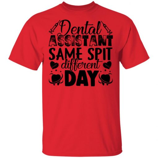 Private: Dental Assistant – Funny Same Spit Different Day Men's T-Shirt