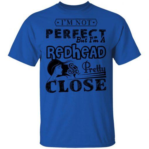 Private: I'm Not Perfect But I'm A Redhead So Pretty Close Men's T-Shirt