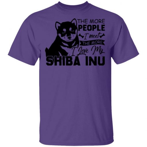 Private: The More People I Meet The More I Love My Shiba Inu Men's T-Shirt