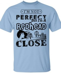 Private: I'm Not Perfect But I'm A Redhead So Pretty Close Youth T-Shirt