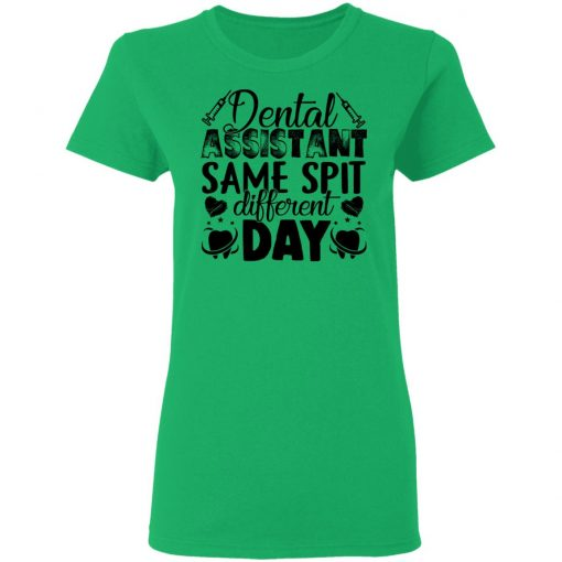 Private: Dental Assistant – Funny Same Spit Different Day Women's T-Shirt