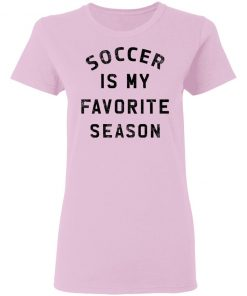 Private: Soccer Is My Favorite Season Women's T-Shirt