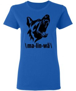 Private: Ma-lin-wa Belgian Malinois Women's T-Shirt