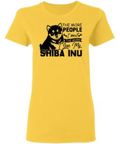 Private: The More People I Meet The More I Love My Shiba Inu Women's T-Shirt